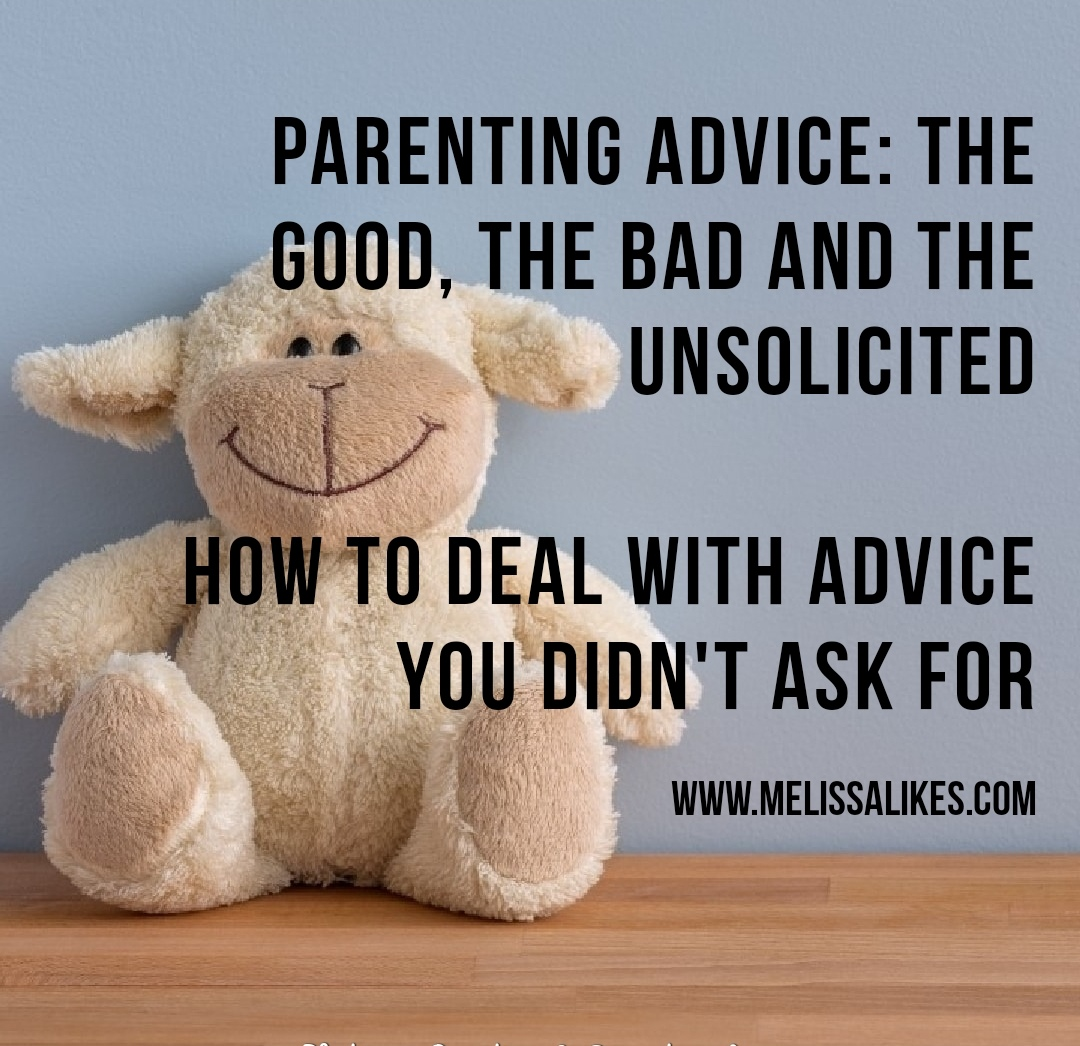 Parenting Advice: The Good, the Bad and the Unsolicited